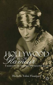 Hollywood Before Glamour av Michelle Tolini Finamore (Innbundet)