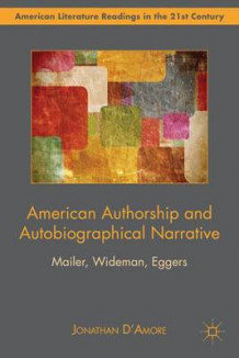American Authorship and Autobiographical Narrative av Jonathan D'Amore (Innbundet)