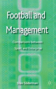 Football and Management av Sten Soderman (Innbundet)