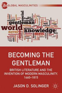 Becoming the Gentleman av Jason D. Solinger (Innbundet)