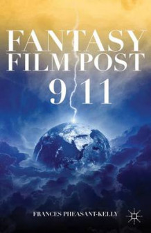 Fantasy Film Post 9/11 av Frances Pheasant-Kelly (Innbundet)