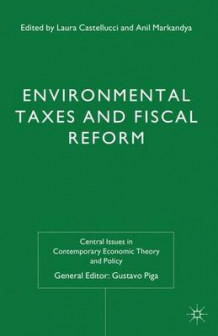 Environmental Taxes and Fiscal Reform 2012 (Innbundet)