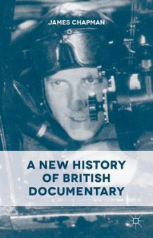 A New History of British Documentary av James Chapman (Innbundet)