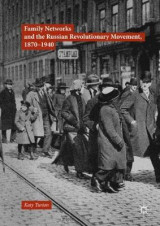 Omslag - Family Networks and the Russian Revolutionary Movement, 1870-1940