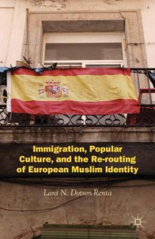 Immigration, Popular Culture, and the Re-Routing of European Muslim Identity av Lara N. Dotson-Renta (Innbundet)