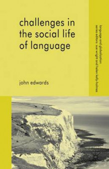 Challenges in the Social Life of Language av John Edwards (Innbundet)