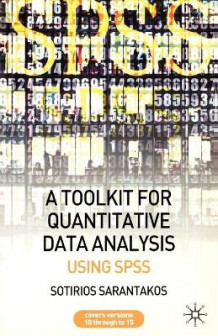 A Tool Kit for Quantitative Data Analysis av Sotirios Sarantakos (Heftet)