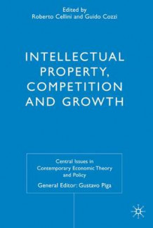 Intellectual Property, Competition and Growth (Innbundet)