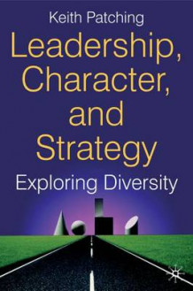 Leadership, Character and Strategy av Keith Patching (Innbundet)