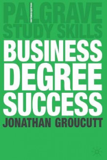 Business Degree Success av Jonathan Groucutt (Heftet)