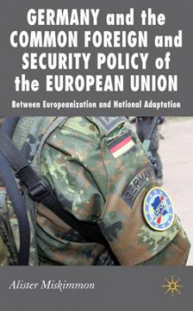 Germany and the Common Foreign and Security Policy of the European Union av Alister Miskimmon (Innbundet)