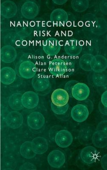 Nanotechnology, Risk and Communication av Alison G. Anderson, Alan Petersen, Clare Wilkinson og Stuart Allan (Innbundet)