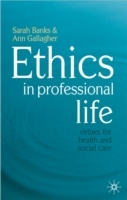 Ethics in Professional Life av Sarah Banks og Ann Gallagher (Heftet)