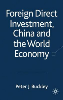 Foreign Direct Investment, China and the World Economy av P. Buckley (Innbundet)