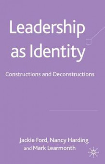 Leadership as Identity av Jackie Ford, Nancy Harding og Mark Learmonth (Innbundet)