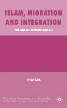 Islam, Migration and Integration av Ayhan Kaya (Innbundet)