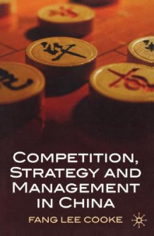 Competition, Strategy and Management in China av Fang Lee Cooke (Heftet)