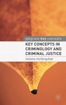 Key Concepts in Criminology and Criminal Justice av Helena McFarquhar og Colleen Moore (Heftet)