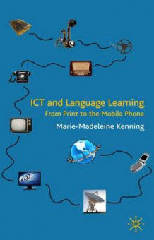 ICT and Language Learning av Marie-Madeleine Kenning (Innbundet)