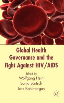Global Health Governance and the Fight Against HIV/AIDS (Innbundet)