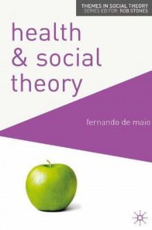 Health and Social Theory av Fernando De Maio (Heftet)