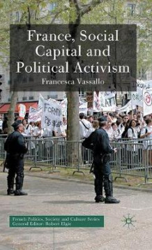 France, Social Capital and Political Activism av Francesca Vassallo (Innbundet)