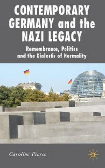 Contemporary Germany and the Nazi Legacy av Caroline Pearce (Innbundet)