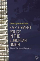 Employment Policy in the European Union av Michael Gold (Heftet)