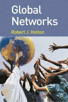 Global Networks av Robert J. Holton (Innbundet)