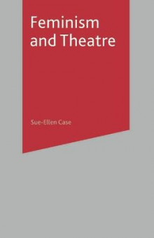Feminism and Theatre av Sue-Ellen Case, Elaine Aston og B. Reynolds (Innbundet)