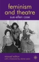 Feminism and Theatre av Sue-Ellen Case (Heftet)