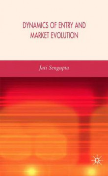 Dynamics of Entry and Market Evolution av Jati K. Sengupta (Innbundet)