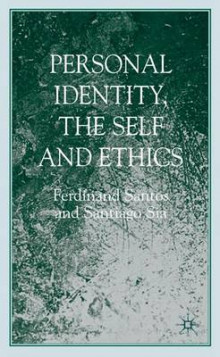 Personal Identity, the Self, and Ethics av F. Santos og Santiago Sia (Innbundet)