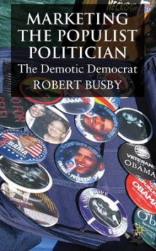 Marketing the Populist Politician av Robert Busby (Innbundet)