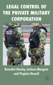 Legal Control of the Private Military Corporation av Benedict Sheehy, Dr. Jackson Maogoto og Virginia Newell (Innbundet)