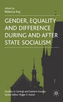 Gender, Equality and Difference During and After State Socialism (Innbundet)