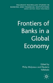 Frontiers of Banks in a Global Economy av Philip Molyneux og Eleuterio Vallelado (Innbundet)