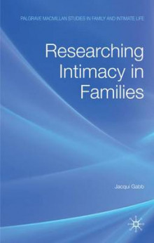 Researching Intimacy in Families av Jacqui Gabb (Innbundet)