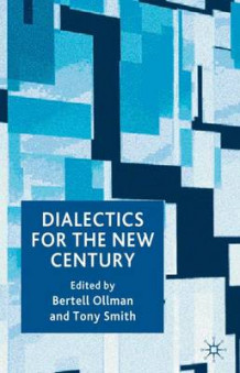 Dialectics for the New Century av Professor Bertell Ollman og Tony Smith (Innbundet)