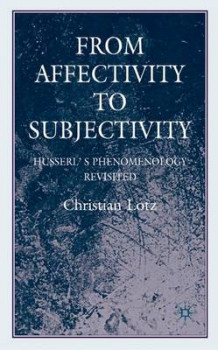 From Affectivity to Subjectivity av Christian Lotz (Innbundet)