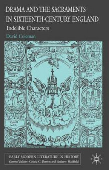 Drama and the Sacraments in Sixteenth-century England av David Coleman (Innbundet)