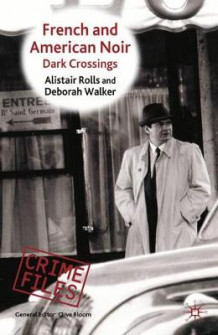 French and American Noir av Alistair Rolls og Deborah Walker (Innbundet)