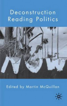 Deconstruction Reading Politics av Martin McQuillan (Innbundet)