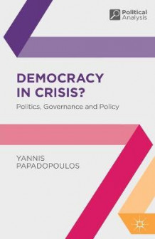 Democracy in Crisis? av Yannis Papadopoulos (Heftet)