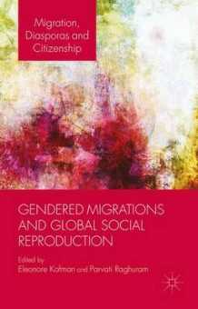 Gendered Migrations and Global Social Reproduction av Eleonore Kofman og Parvati Raghuram (Innbundet)