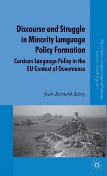 Discourse and Struggle in Minority Language Policy Formation av Jean-Bernard Adrey (Innbundet)
