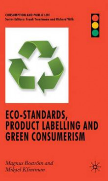 Eco-standards, Product Labelling and Green Consumerism av Magnus Bostrom og Mikael Klintman (Innbundet)