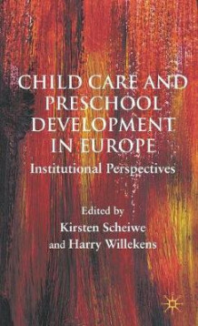 Childcare and Preschool Development in Europe (Innbundet)