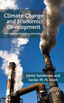 Climate Change and Economic Development av Jamie Sanderson og Sardar M. N. Islam (Innbundet)