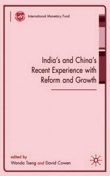 India's and China's Recent Experience with Reform and Growth (Heftet)